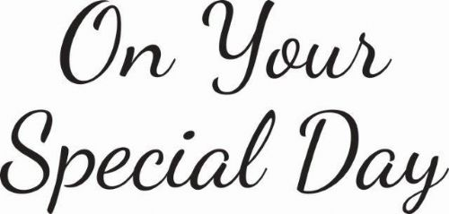 On your special day Clear Woodware Stamp (JWS077)